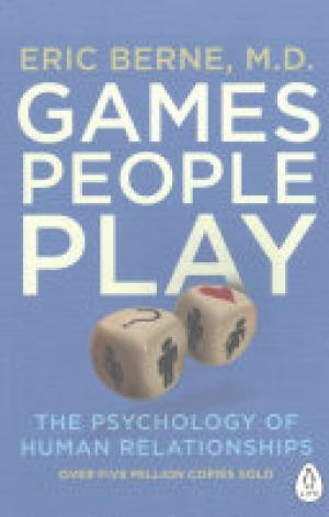 (PDF DOWNLOAD) Games People Play : The Psychology of Human Relationships