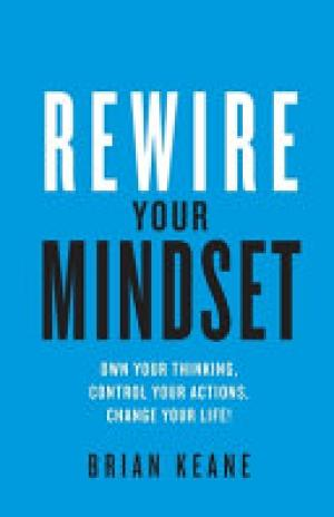 (PDF DOWNLOAD) Rewire Your Mindset by Brian Keane
