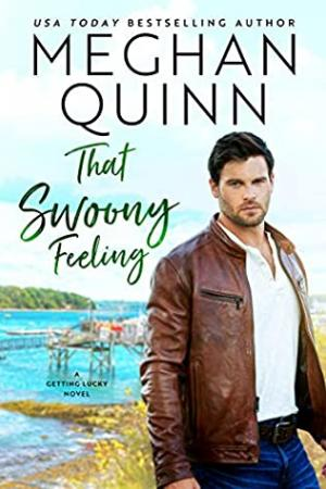 [PDF DOWNLOAD] That Swoony Feeling by Meghan Quinn