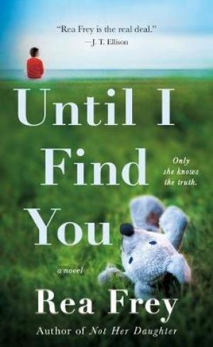 [PDF DOWNLOAD] Until I Find You by Rea Frey