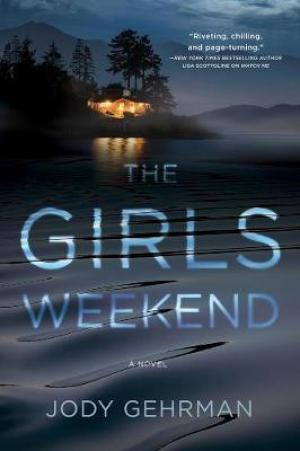 [PDF DOWNLOAD] The Girls Weekend by Jody Gehrman