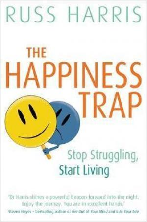 [PDF DOWNLOAD] The Happiness Trap : Stop Struggling, Start Living