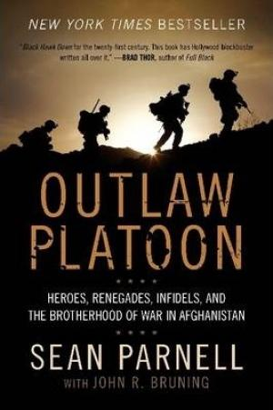 Outlaw Platoon : Heroes, Renegades, Infidels, and the Brotherhood of War in Afghanistan PDF Download