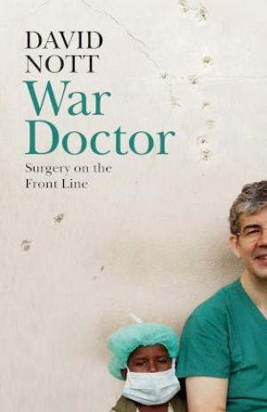 War Doctor : Surgery on the Front Line PDF Download